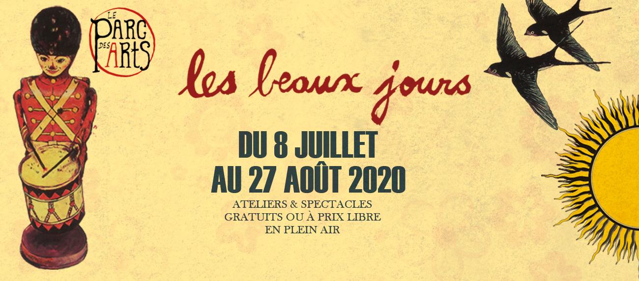 SAISON PARC DES ARTS 2020 : LES BEAUX JOURS - Ateliers & Spectacles – Juillet/Août